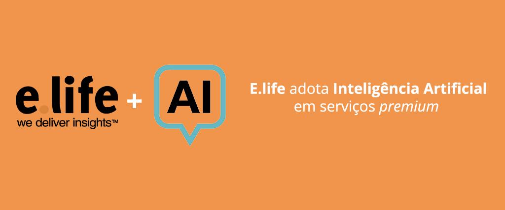 E.life adota Inteligência Artificial em serviços premium