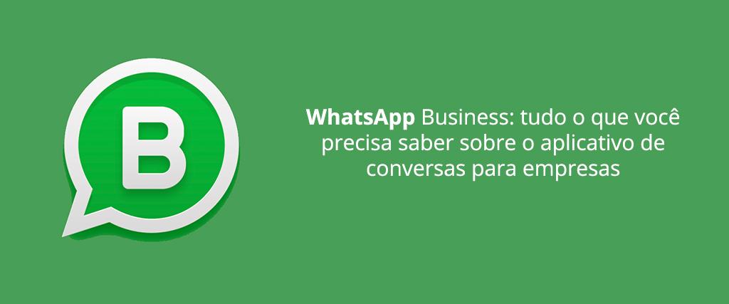 WhatsApp Business: nós já testamos!