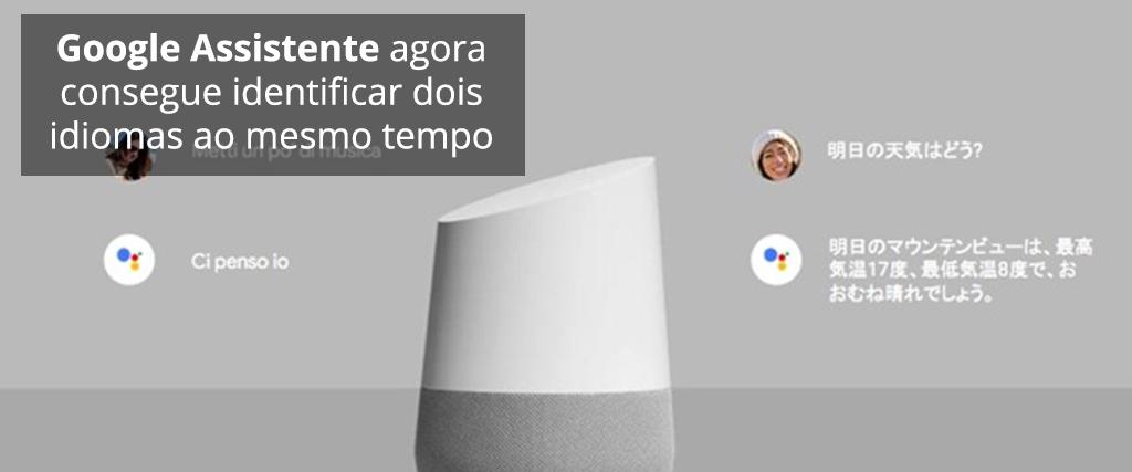 Google Assistente agora entende dois idiomas simultaneamente